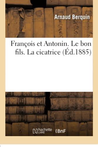 François et Antonin. Le bon fils. La: BERQUIN-A