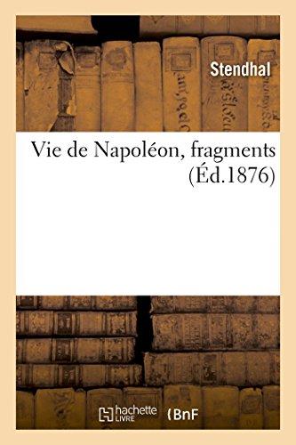 Vie de Napoléon, fragments: STENDHAL