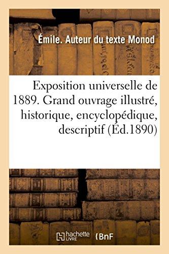 9782019478445: L'Exposition Universelle de 1889. Grand Ouvrage Illustre, Historique, Encyclopédique, Descriptif