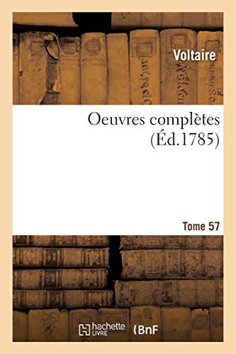 Oeuvres Compl�tes Tome 57 (Paperback): Voltaire