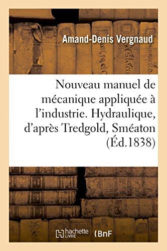 Nouveau Manuel de Mecanique Appliquee A L: Vergnaud-A-D