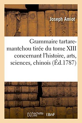 Grammaire Tartare-Mantchou Tiree Du Tome XIII Des: Joseph Amiot