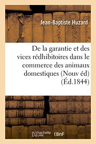 de la Garantie Et Des Vices R�dhibitoires Dans Le Commerce Des Animaux Domestiques d'Apr�s ...