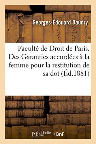 Faculte de Droit de Paris. Des Garanties: Baudry-G-E