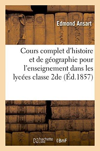 9782019541552: Cours complet d'histoire et de géographie pour l'enseignement dans les lycées : classe de 2de: partie géographique. Description particulière de l'Afrique, de l'Asie, de l'Amérique & l'Océanie