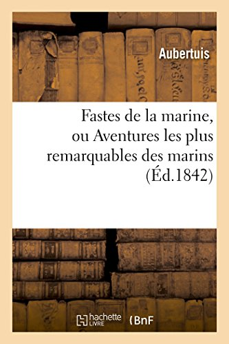 Fastes de la Marine, Ou Aventures Les: Aubertuis
