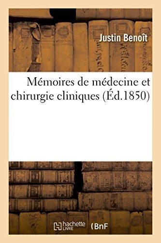 Memoires de Medecine Et Chirurgie Cliniques (Paperback): Benoit-J