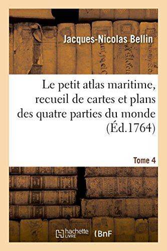 Le Petit Atlas Maritime, Recueil de Cartes: Bellin, Jacques-Nicolas