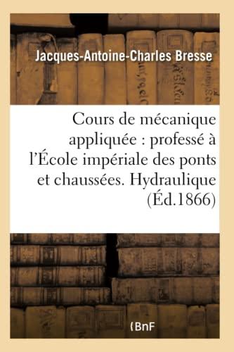 Cours de Mecanique Appliquee Professe A L: Bresse-J-A-C