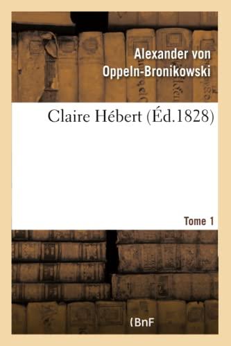 Claire H�bert. Tome 1 (Paperback): Von Oppeln-Bronikowski-A