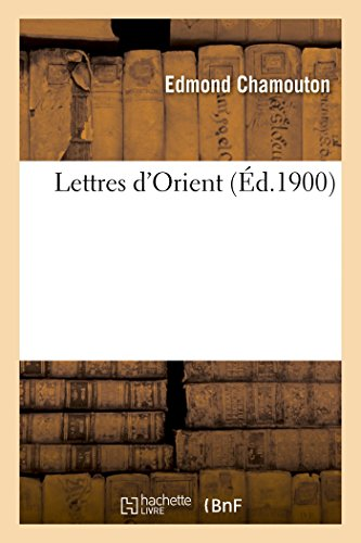 Lettres D Orient (Paperback): Chamouton-E