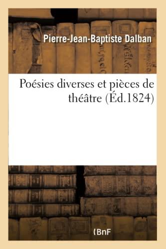 Po sies Diverses Et Pi ces de Th tre (Paperback): Dalban-P-J-B