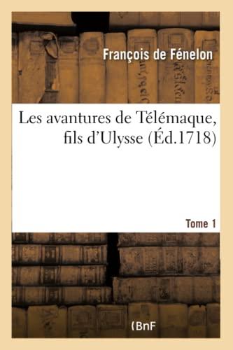 Les Aventures de T l maque, Fils d'Ulysse. Tome 1 (Paperback): De Fenelon-F