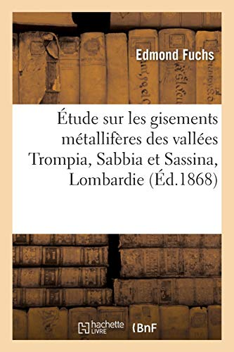and#xef;and#xbf;and#xbd;tude Sur Les Gisements Mand#xef;and#xbf;and#xbd;tallifand#xef;and#xbf;and#xbd;res Des Valland#xef;and#xbf;and#xbd;es: Fuchs-E