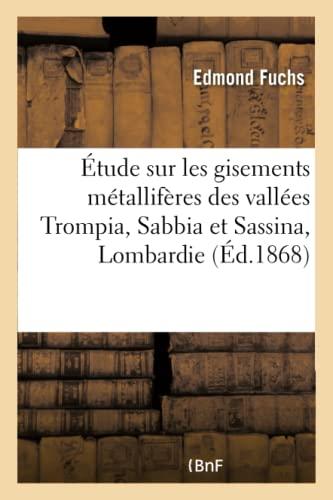 9782019572471: Étude sur les gisements métallifères des vallées Trompia, Sabbia et Sassina, (Sciences)