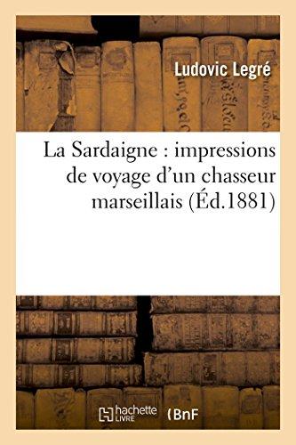 La Sardaigne: Impressions de Voyage D Un: Legre-L