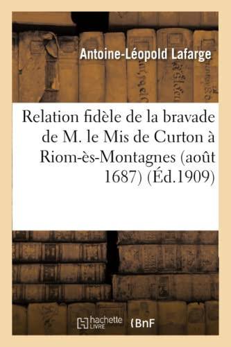 Relation Fidele de La Bravade de M.: Antoine-Leopold LaFarge