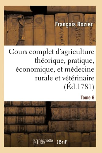Cours Complet d'Agriculture. Tome 6 (Paperback): Rozier-F
