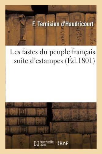 Les Fastes Du Peuple Francais Suite D: Ternisien D Haudricourt-F