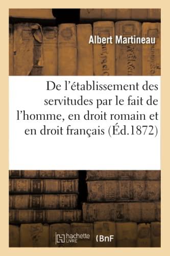 de L'Etablissement Des Servitudes Par Le Fait: Martineau, Albert