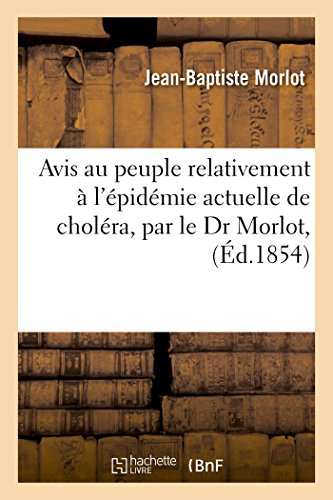 Avis Au Peuple Relativement A L'Epidemie Actuelle: Jean-Baptiste Morlot (author)