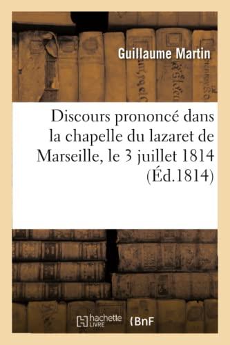 Discours Prononce Dans La Chapelle Du Lazaret: Guillaume Martin