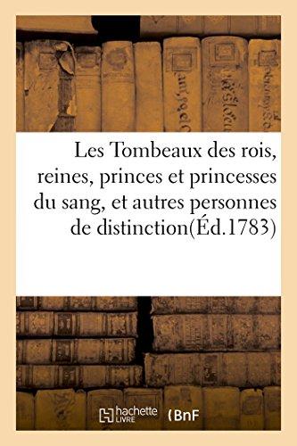 Les Tombeaux Des Rois, Reines, Princes Et: P -D Pierres