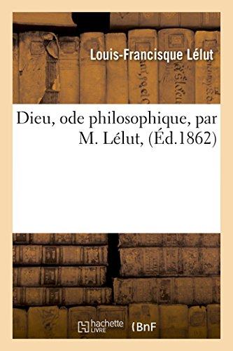 Dieu, ode philosophique, par M. Lélut, (Littérature): LELUT-L-F