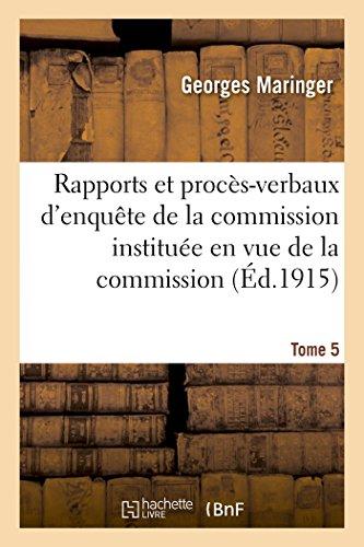 Rapports Et Proc s-Verbaux d'Enqu te de la Commission. Tome 5 (Paperback): Maringer-G