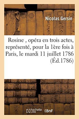Rosine, Opera En Trois Actes, Represente, Pour: Gersin-N