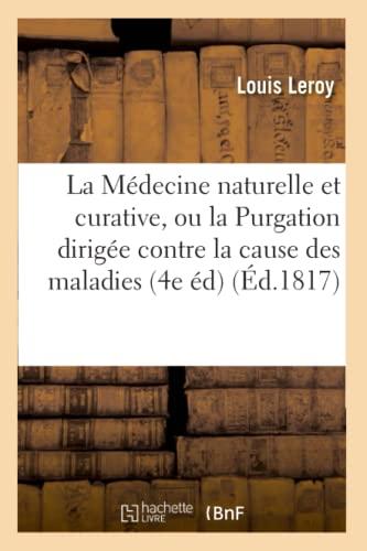 La Medecine Naturelle Et Curative, Ou La: Leroy-L