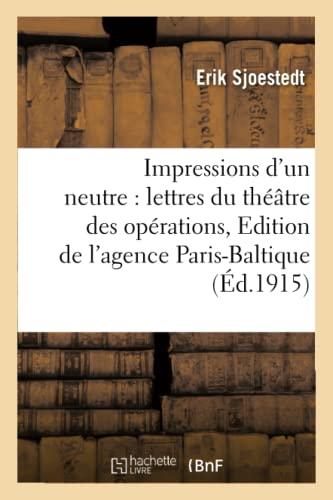 Impressions D Un Neutre: Lettres Du Theatre: Sjoestedt