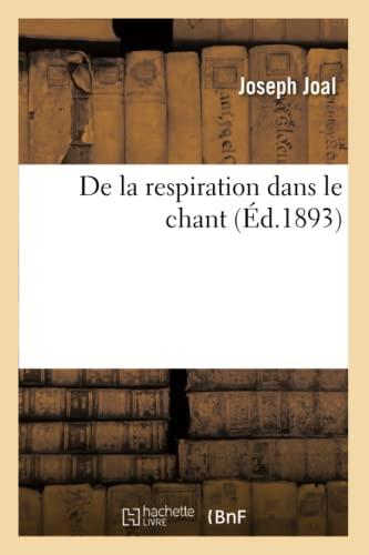 de la Respiration Dans Le Chant (Paperback): Joal-J