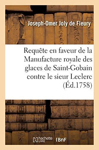 Requete En Faveur de La Manufacture Royale: Joly De Fleury