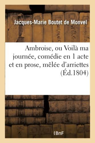 Ambroise, ou Voilà ma journée, comédie en: Boutet de Monvel-J-M