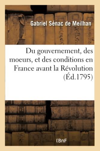 9782019695071: Du gouvernement, des moeurs, et des conditions en France, avant la Révolution: avec le caractère des principaux personnages du règne de Louis XVI