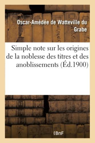 9782019711702: Simple note sur les origines de la noblesse des titres et des anoblissements