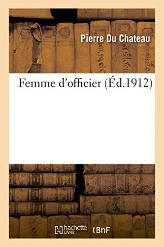 Femme d'Officier: Du Chateau-P