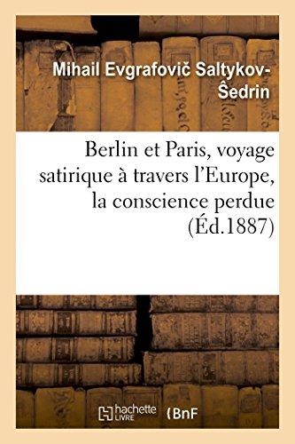 Berlin Et Paris, Voyage Satirique Travers l'Europe,: Saltykov- Edrin-M