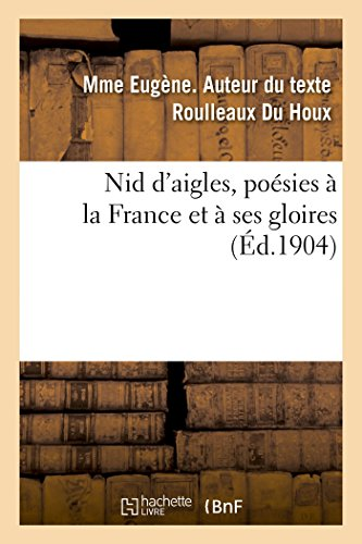 9782019956103: Nid d'aigles, poésies à la France et à ses gloires