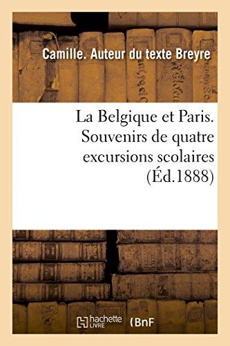 La Belgique Et Paris. Souvenirs de Quatre: Breyre-C