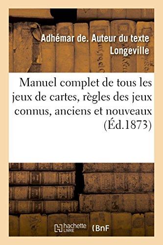 9782019976033: Manuel complet de tous les jeux de cartes, contenant les règles des jeux connus, anciens et nouveaux
