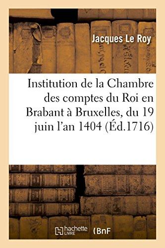 Institution de la Chambre Des Comptes Du: Jacques Le Roy