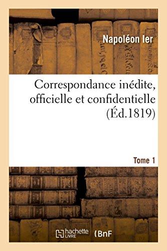 9782019987688: Correspondance inédite, officielle et confidentielle. Tome 1