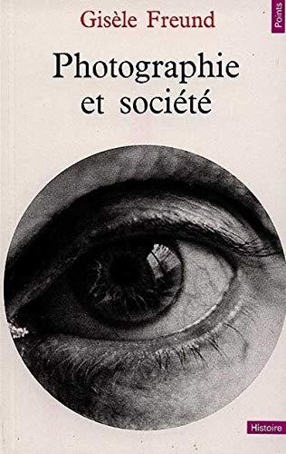 Photographie et société (202000660X) by Freund, Gisèle