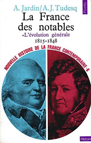 9782020006668: Nouvelle Histoire de la France contemporaine, tome 6 : La France des notables, l'évolution générale, 1815-1848
