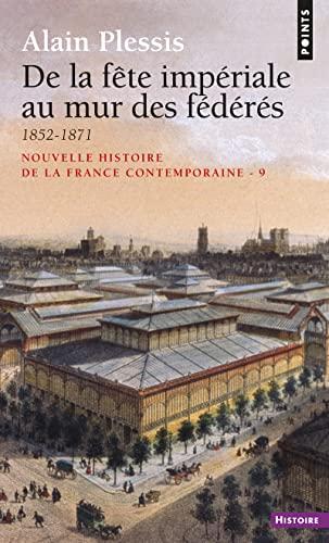 9782020006699: Nouvelle Histoire de la France contemporaine, tome 9 : De la fête impériale au mur des fédérés, 1852-1871