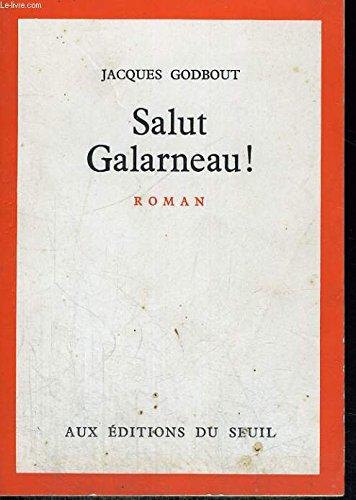 Salut Galarneau: Godbout Jacques