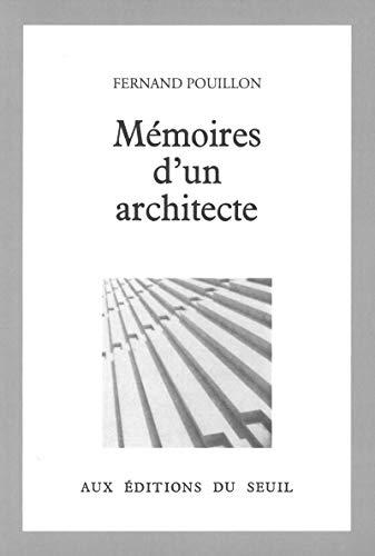 Mémoires d'un architecte: Pouillon, Fernand