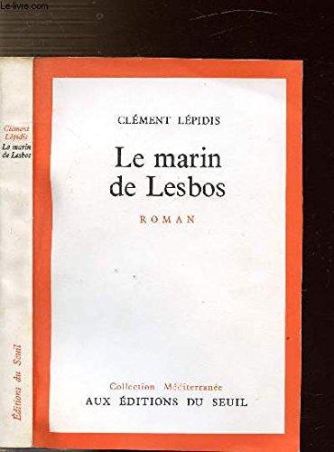 Le marin de Lesbos.: LEPIDIS (Cl�ment)